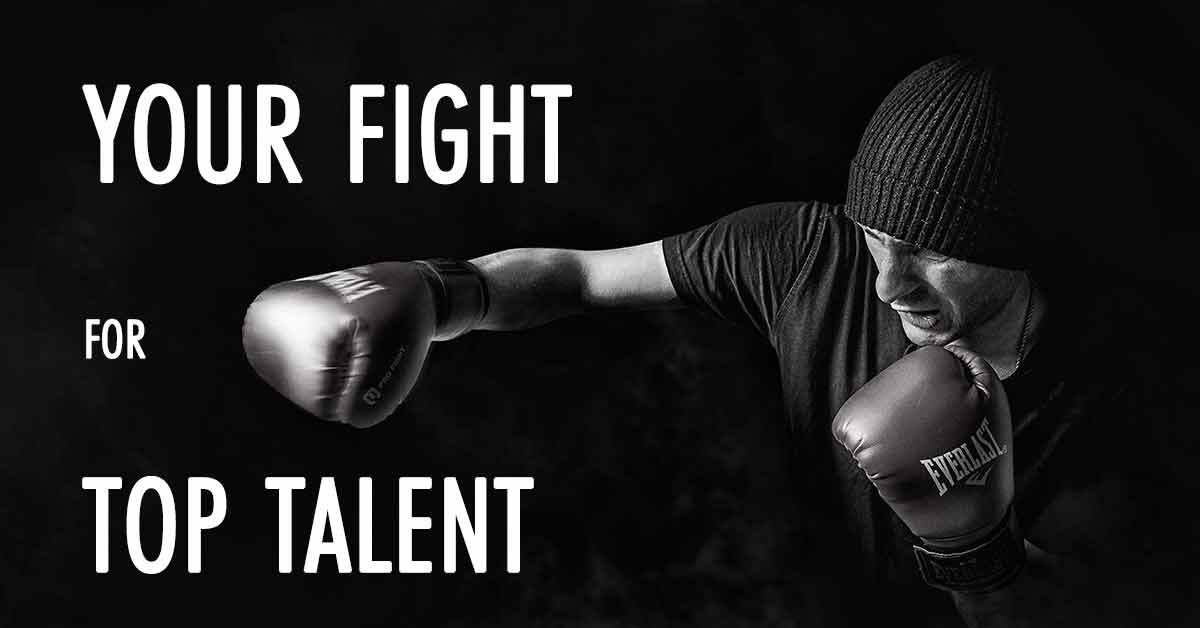 Your Fight for Top Talent