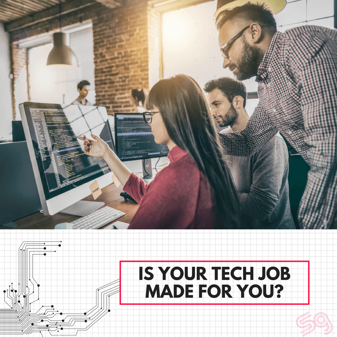 Is Your Tech Job Made For You?