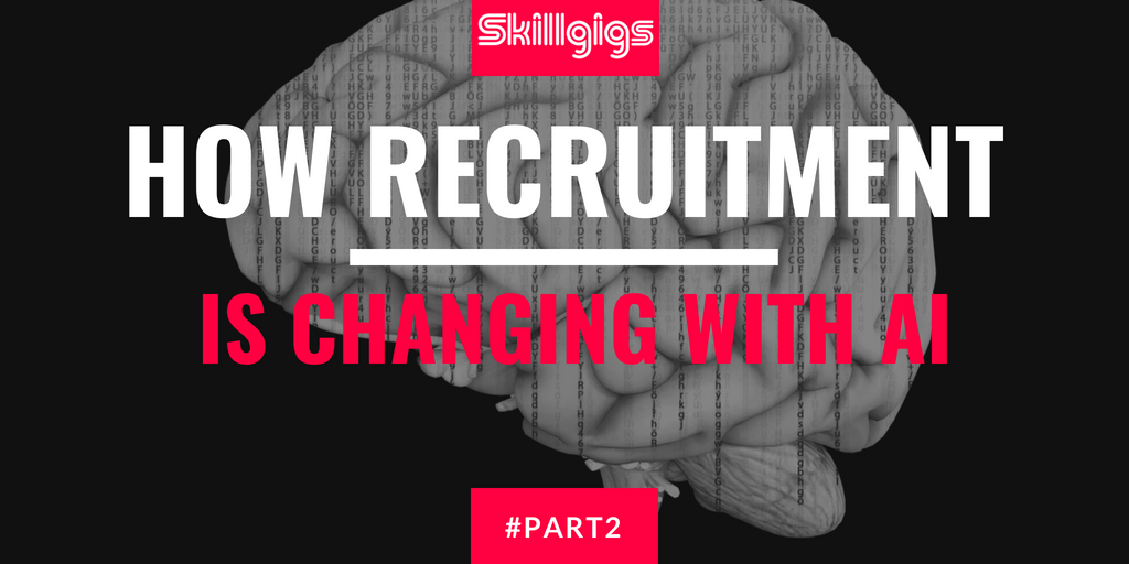 How Recruitment is Changing with AI (Part 2)
