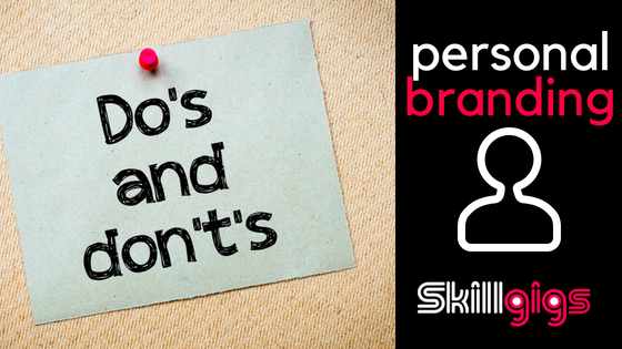 The 6 Do's and Don'ts For Your Personal Brand