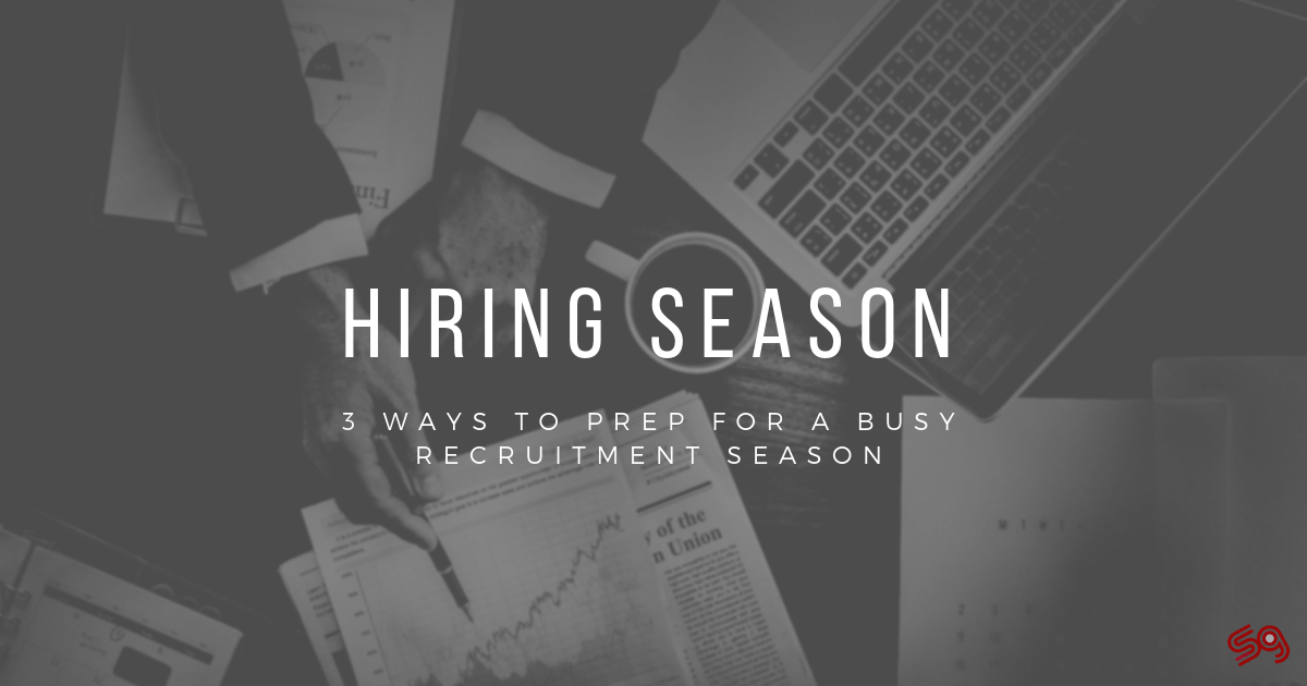 3 Ways to Prep For A Busy Recruitment Season