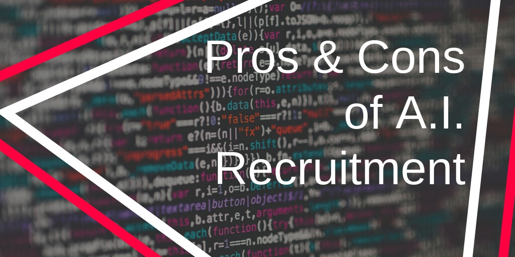 Pros & Cons of AI Recruitment