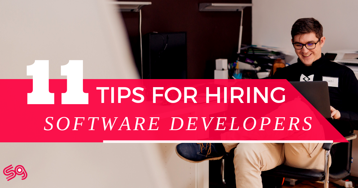 11 Tips For Hiring Software Developers