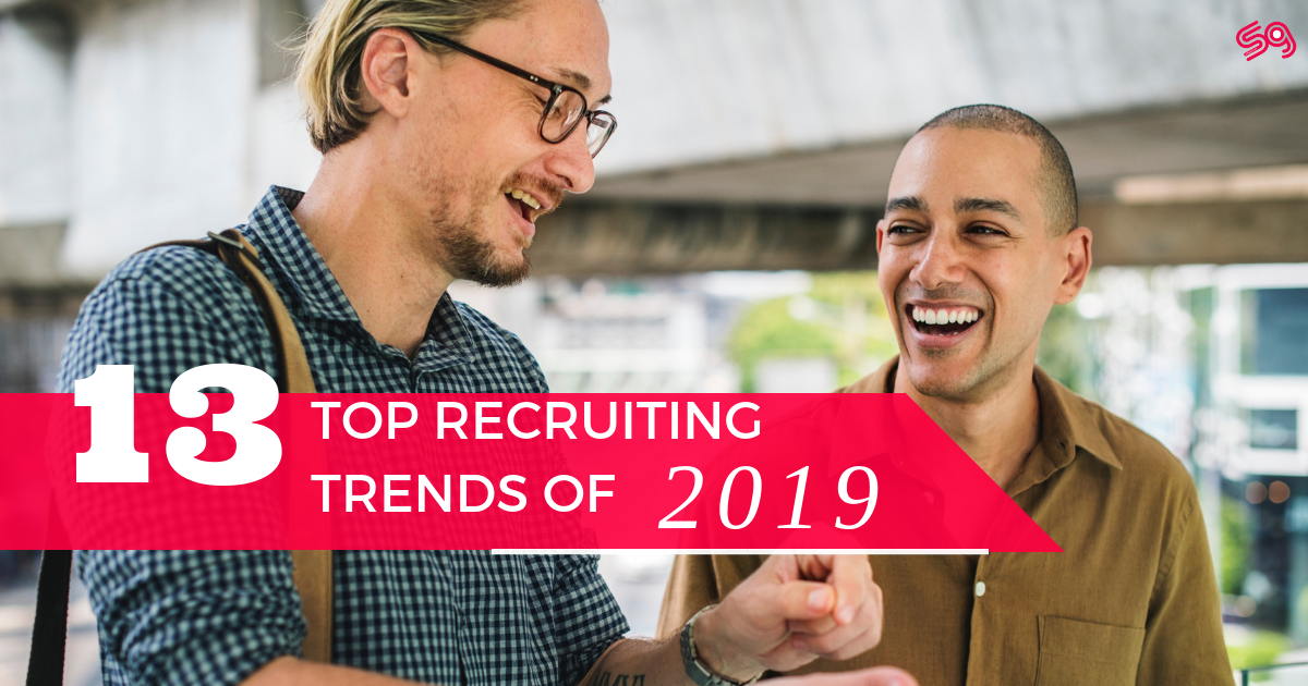 Top 13 New Recruitment Trends of 2019