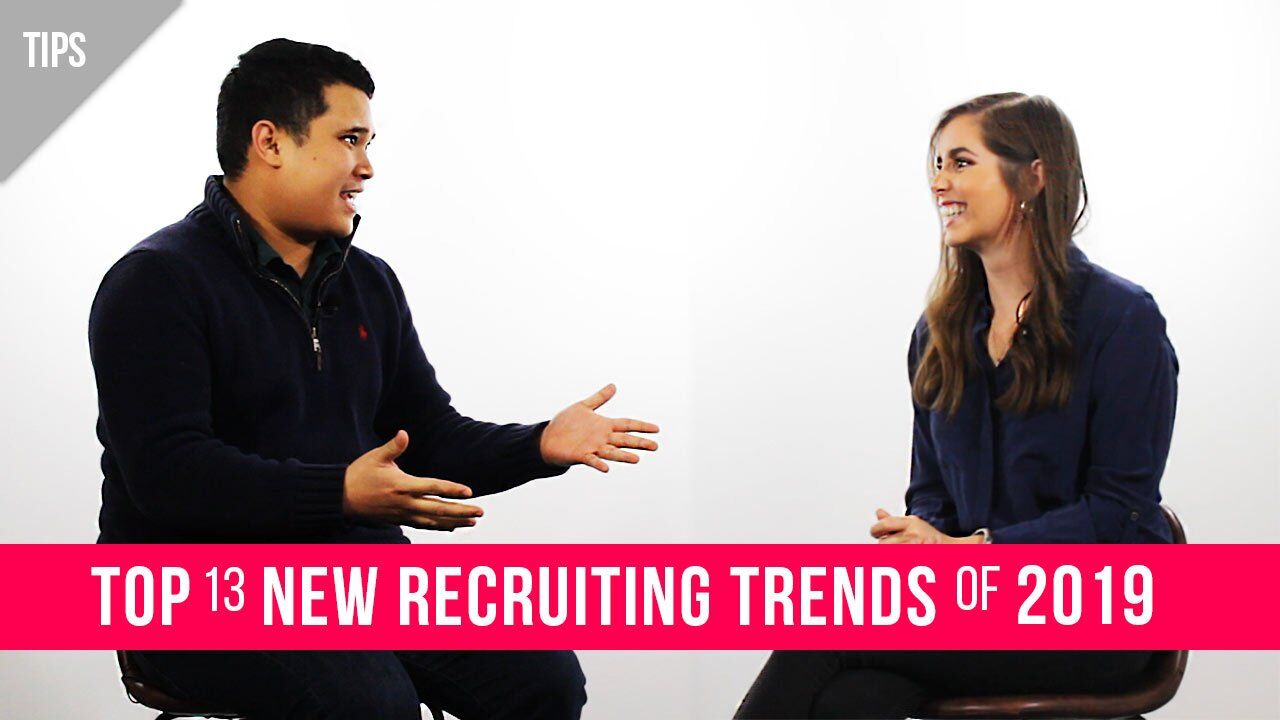 Top 13 New Recruitment Trends of 2019 [Video]