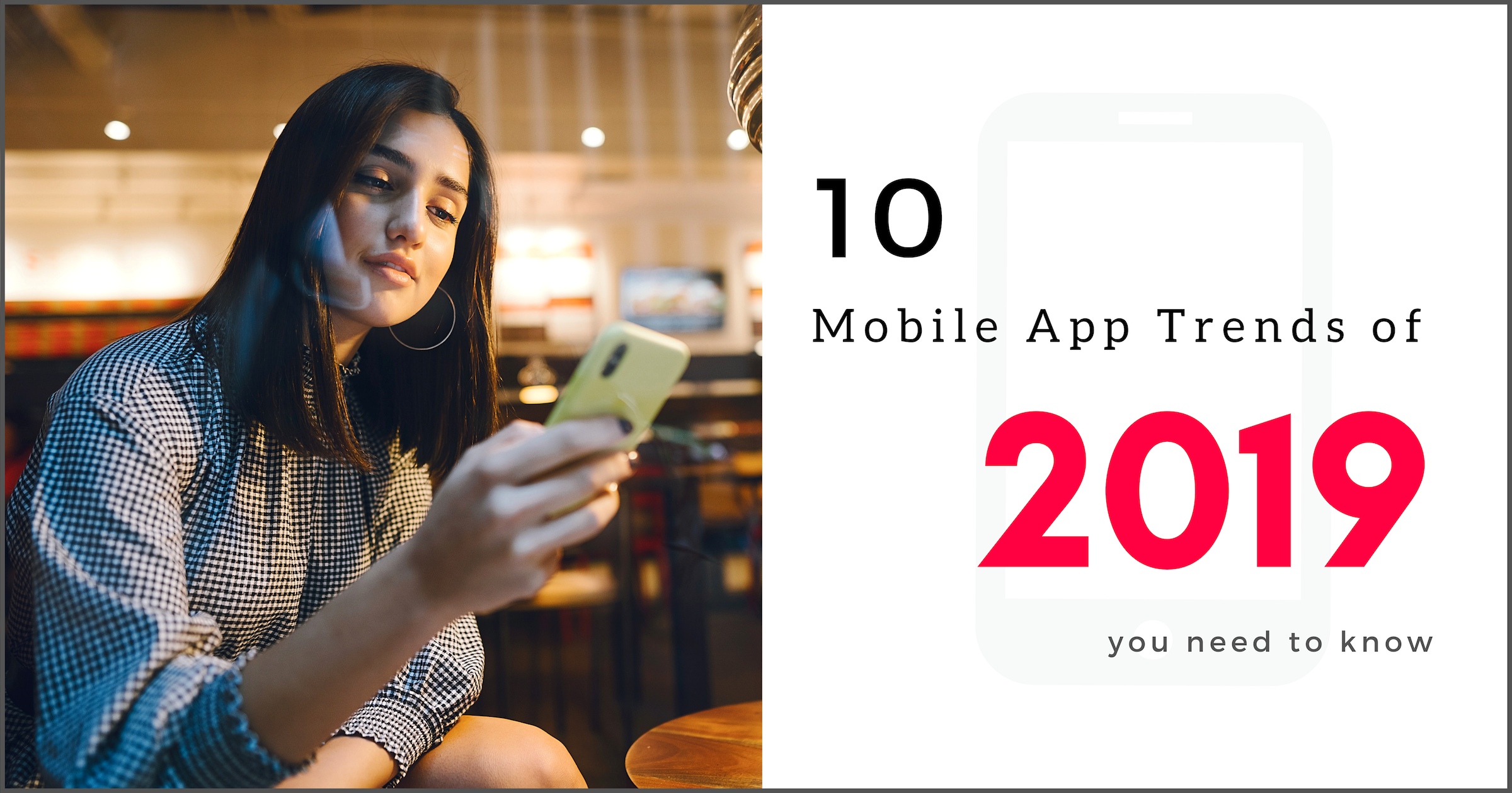 10 Mobile App Trends You Need to Know for 2019