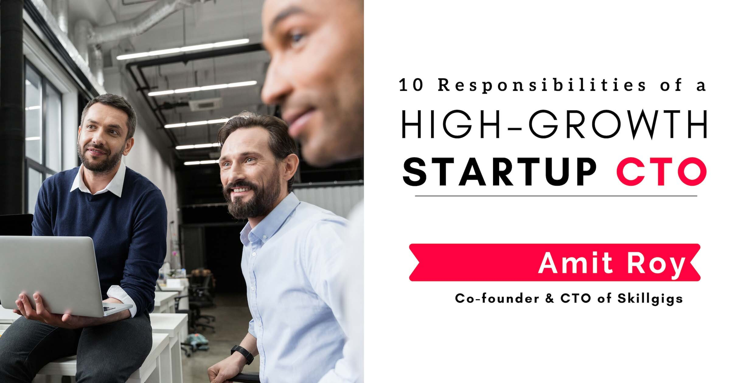 10 Responsibilities of a High-Growth Startup CTO