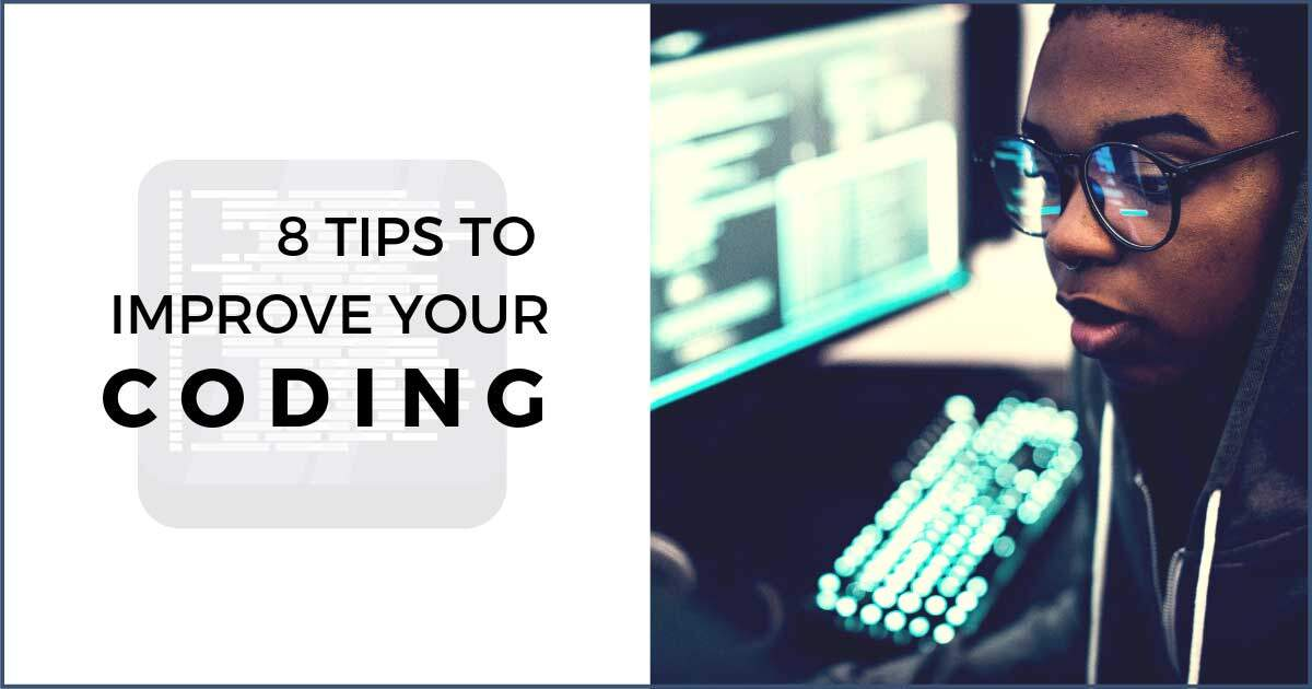 Eight Tips to Improve Your Coding