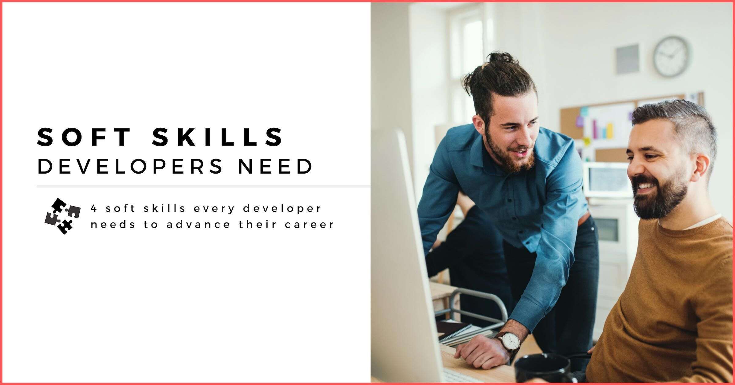 4 Soft Skills That Every Developer Needs