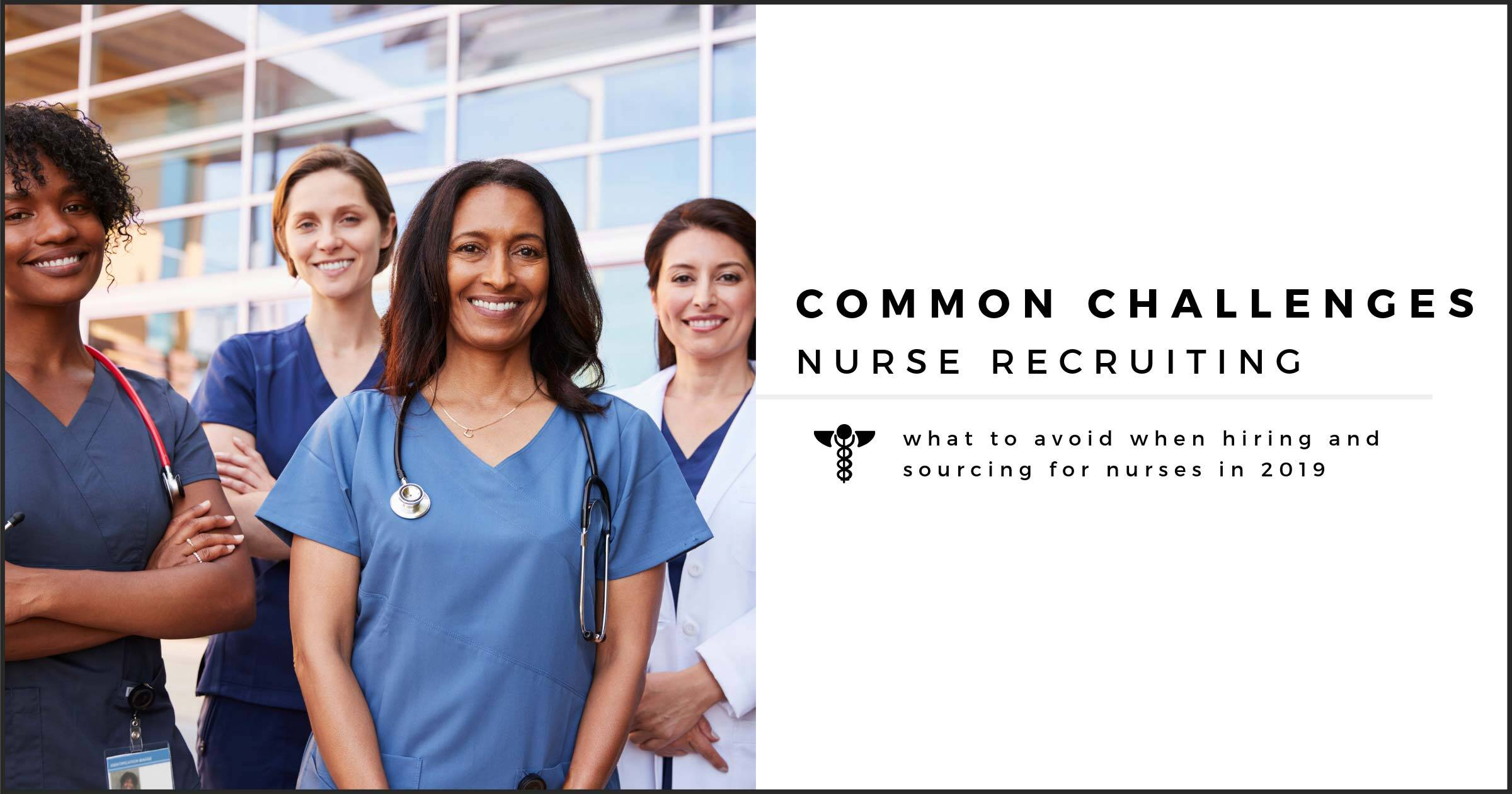 Common Challenges for Nurse Recruiters in 2019