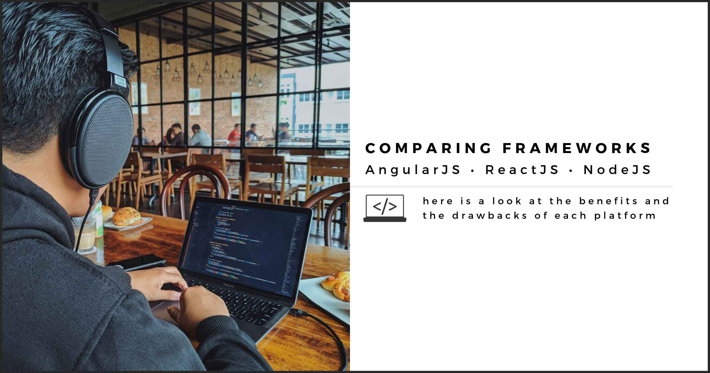 AngularJS, ReactJS, NodeJS: Comparing Frameworks