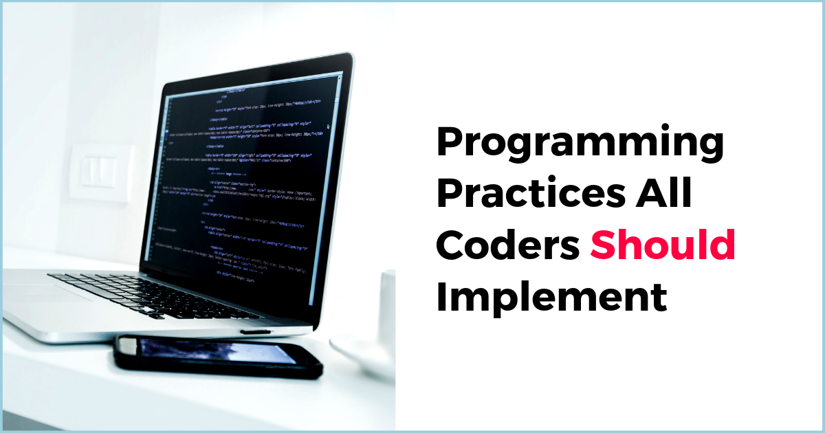 8 Best Programming Practices All Coders Should Implement