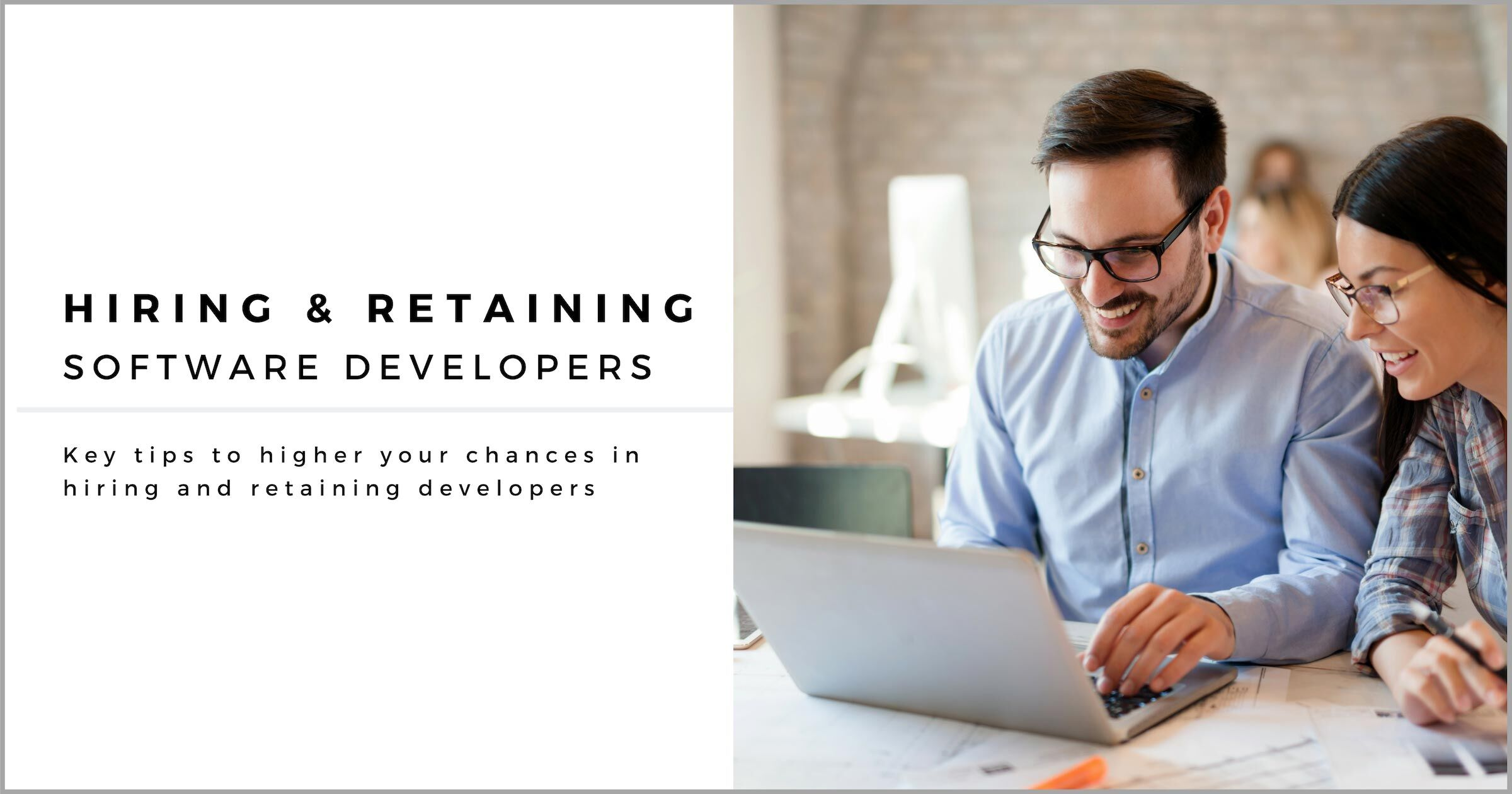 Hiring and Retaining the Right Developers