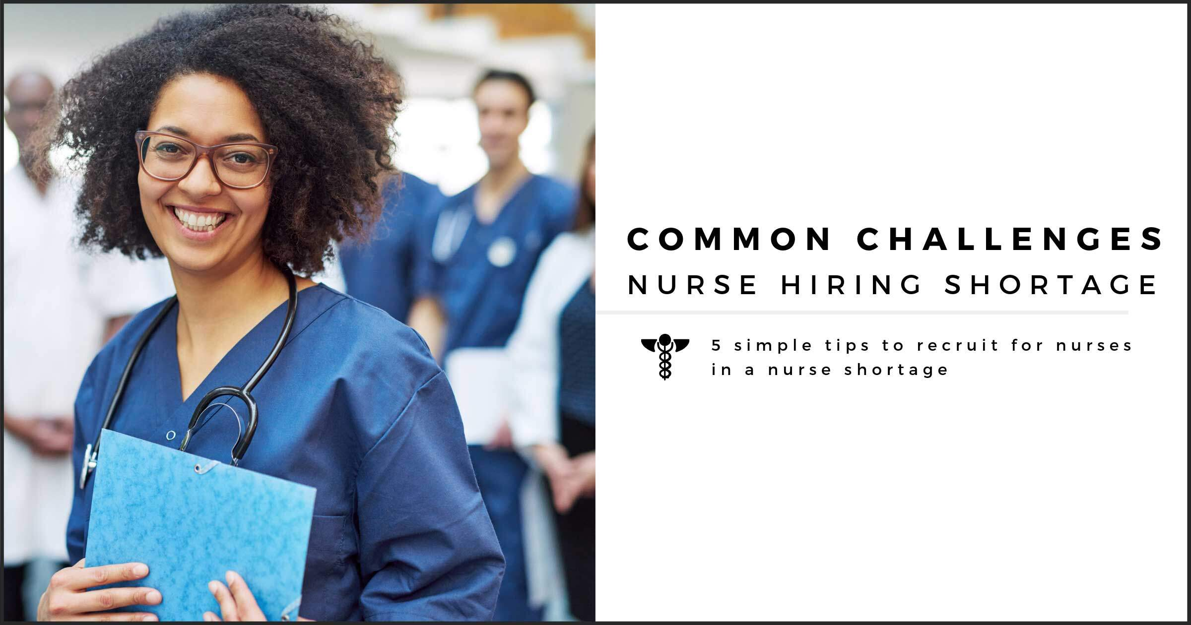 How to Hire Nurses in a Hiring Shortage
