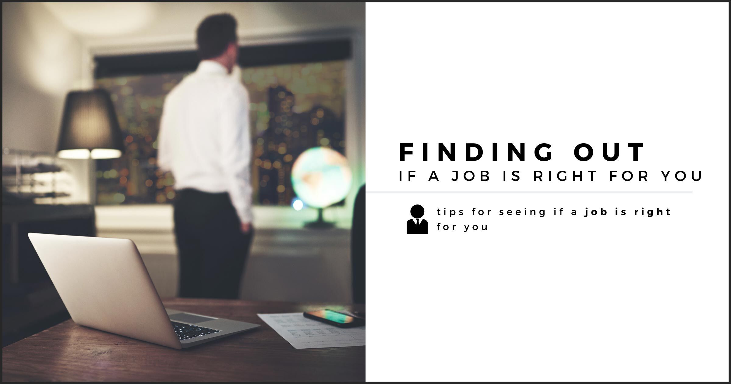 Tips for Finding Out if a Job is Right for You