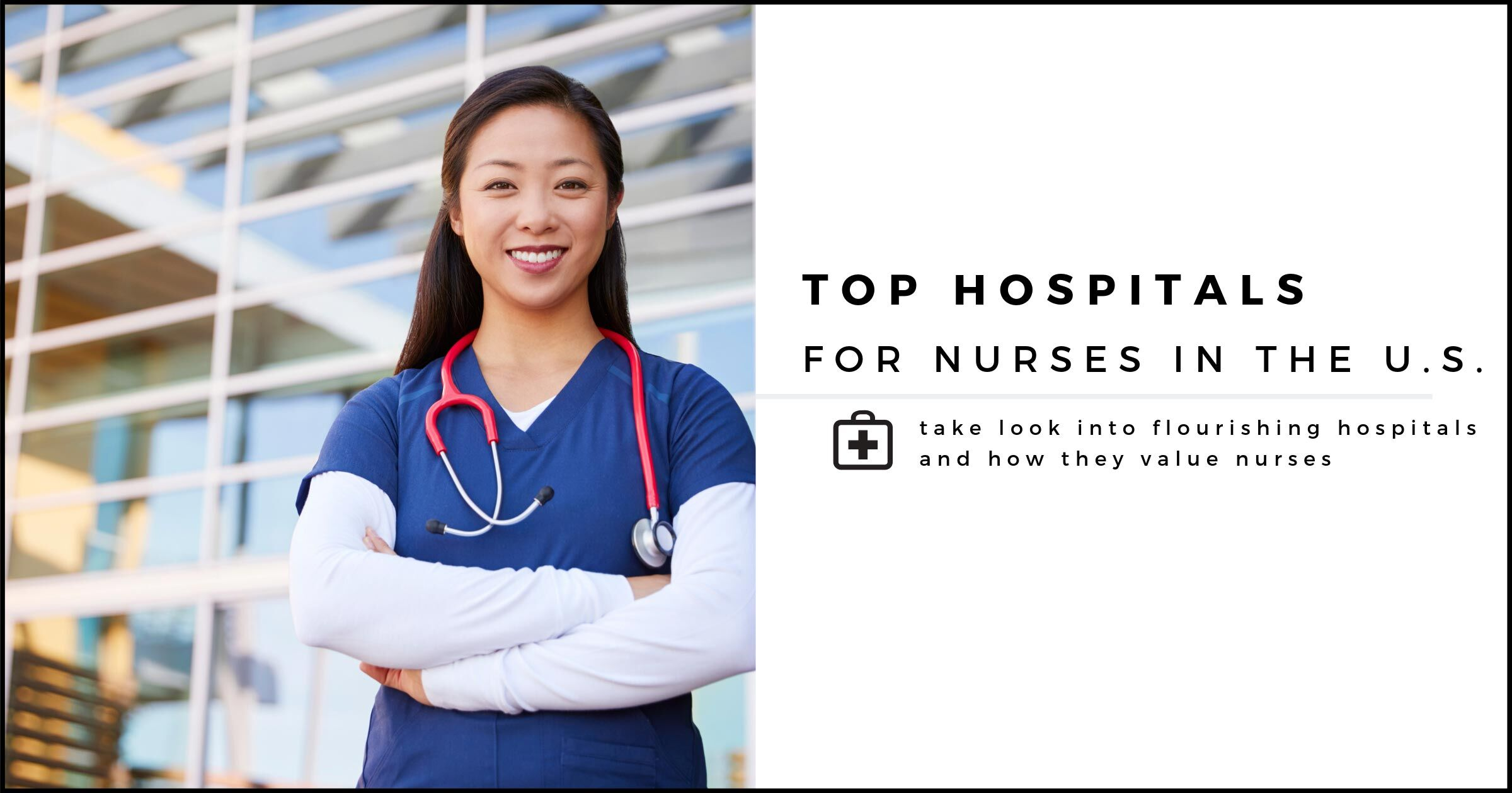 Top Hospitals for Nurses in the U.S.