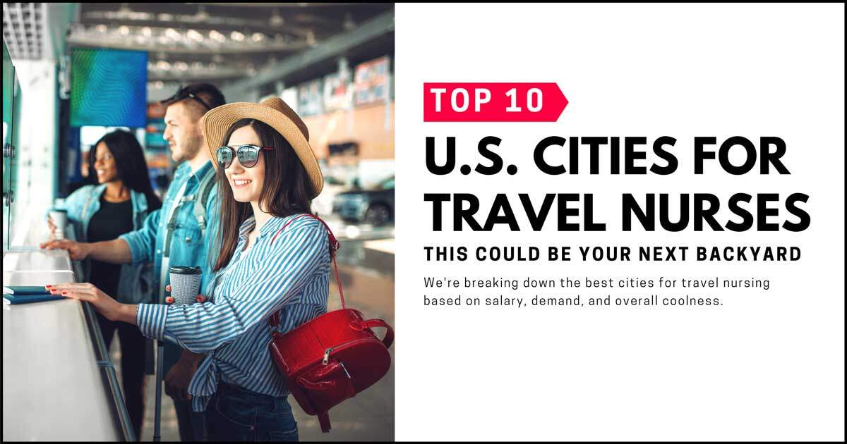Top 10 U.S. Cities for Travel Nursing