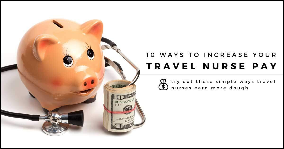 Ten Ways Earn More as a Travel Nurse